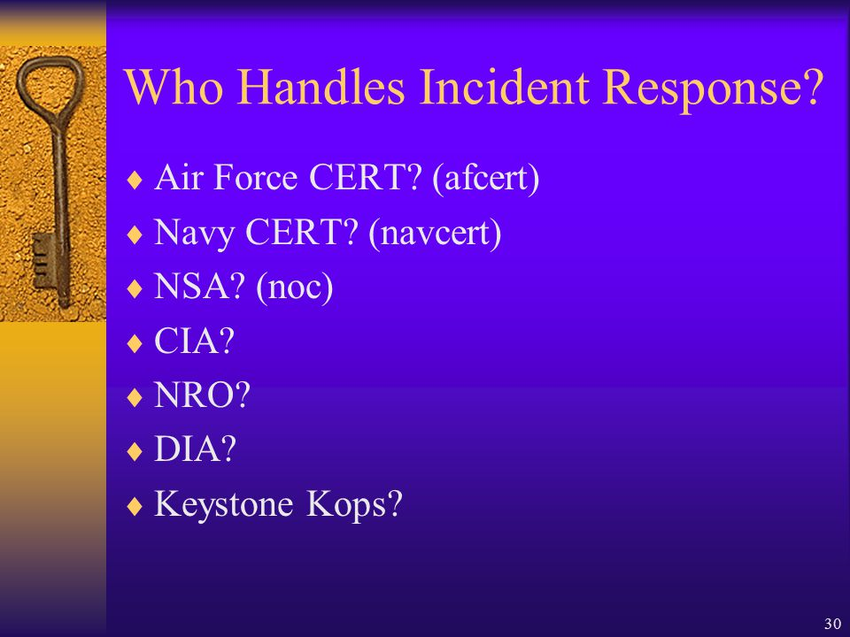 30 Who Handles Incident Response.  Air Force CERT.