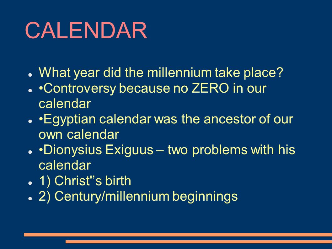 CALENDAR What year did the millennium take place.