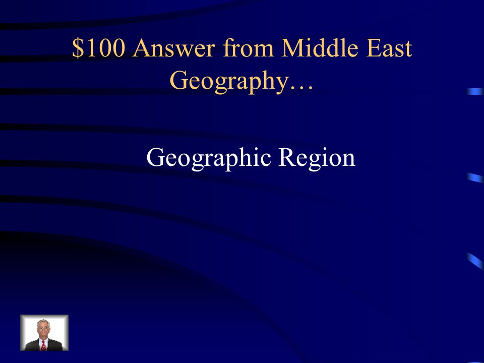 $100 Question from Middle East Geography… The Middle East is not considered this type of region.