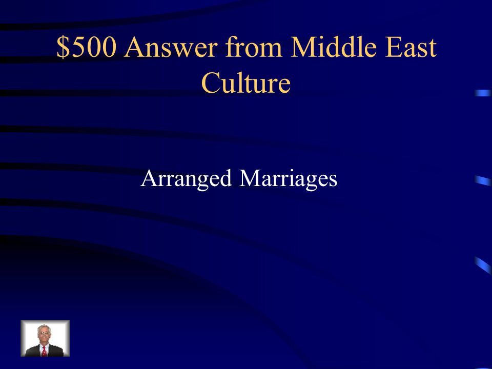 $500 Question from Middle East Culture Middle Eastern Families still prefer this.