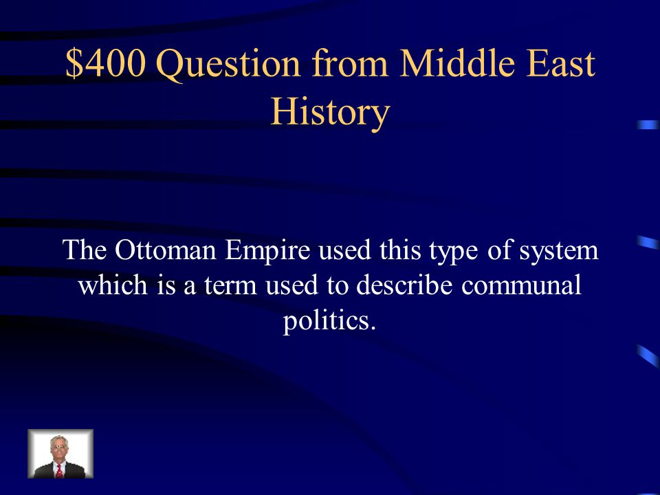 DAILY DOUBLE!!! $300 Answer from Middle East History Turkey