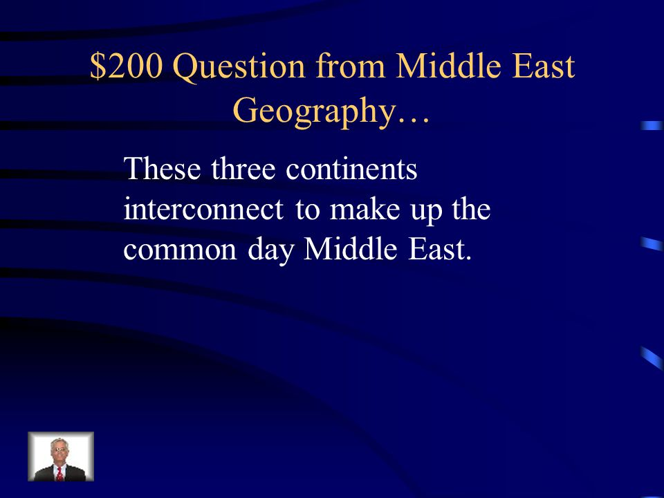 $100 Answer from Middle East Geography… Geographic Region