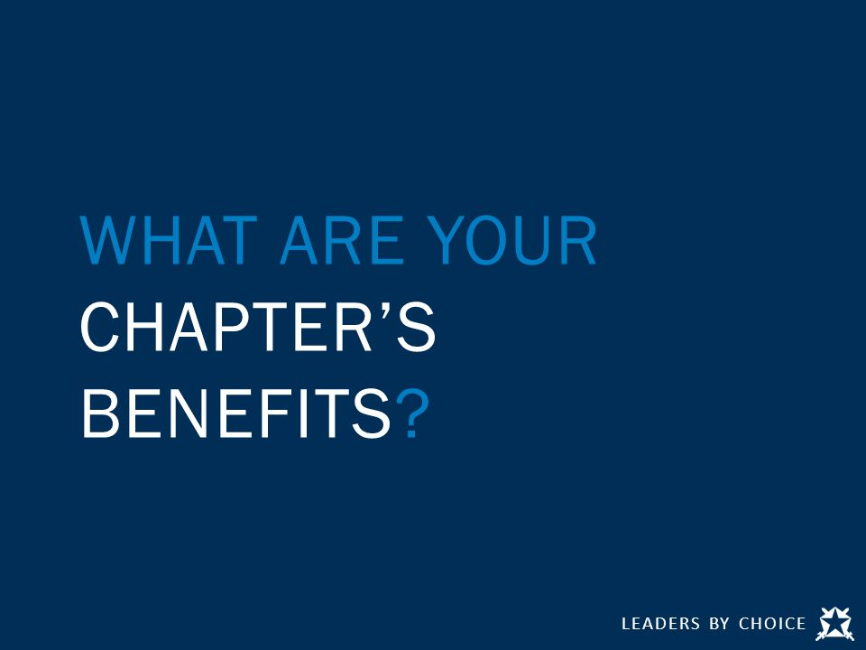 WHAT ARE YOUR CHAPTER'S BENEFITS