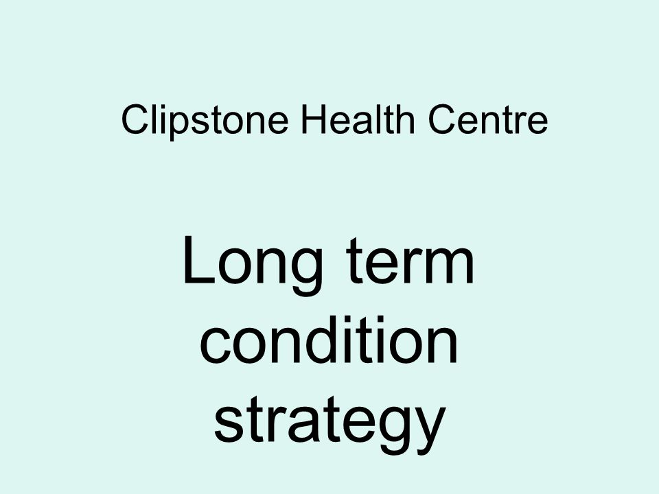Clipstone Health Centre Long term condition strategy