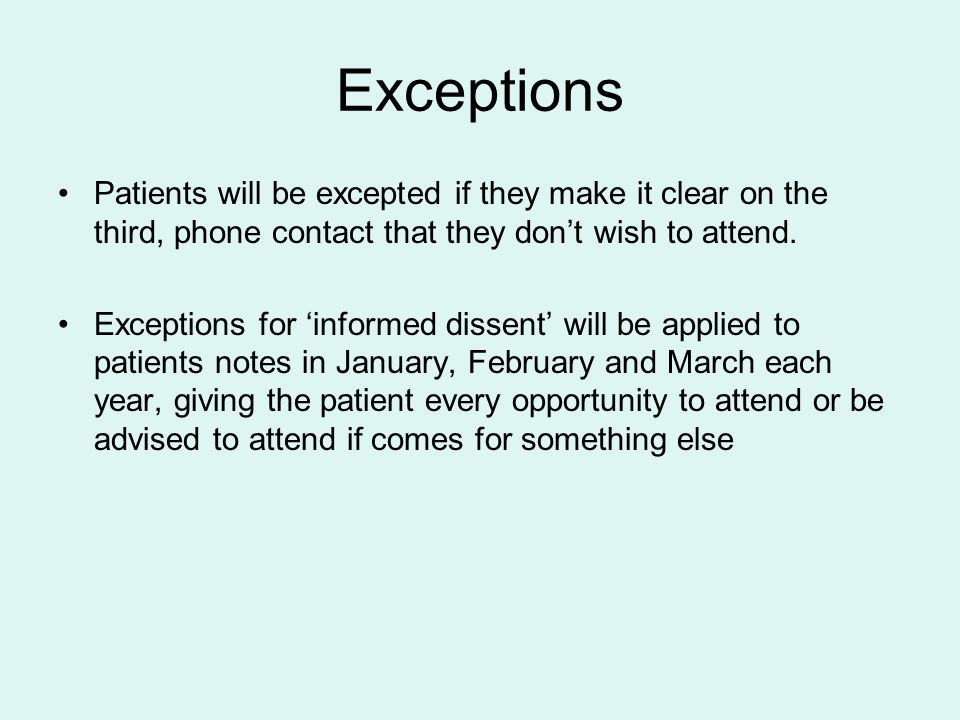 Exceptions Patients will be excepted if they make it clear on the third, phone contact that they don't wish to attend.