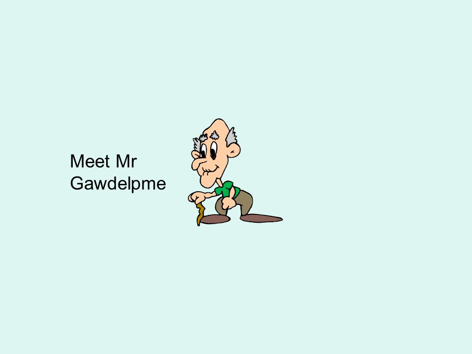 Meet Mr Gawdelpme