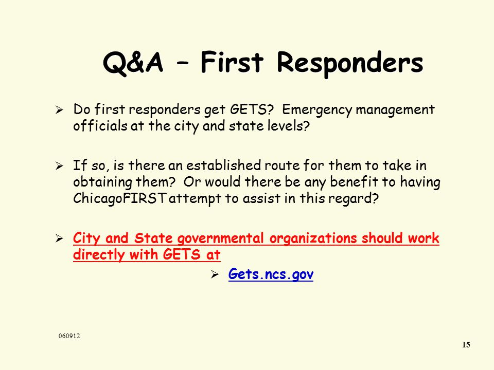 15 060912 Q&A – First Responders  Do first responders get GETS.