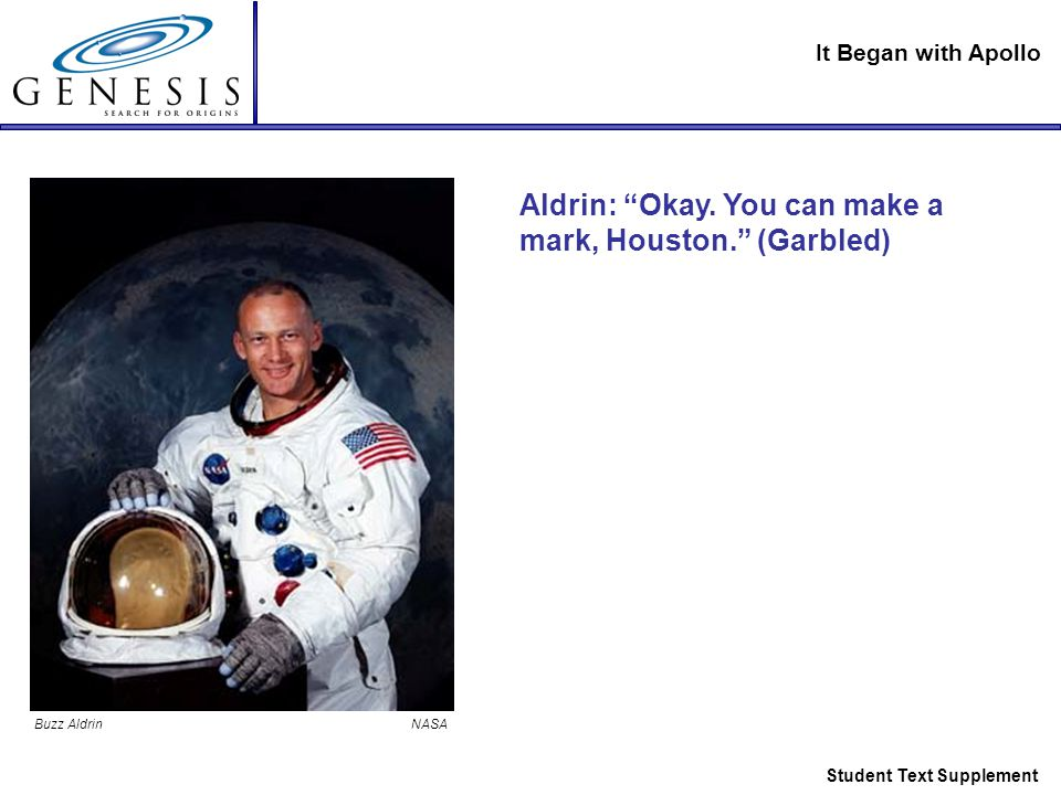 It Began with Apollo Student Text Supplement Buzz Aldrin NASA Aldrin: Okay.