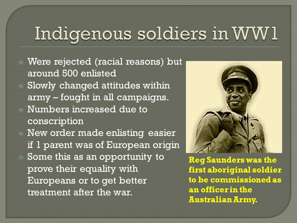  Were rejected (racial reasons) but around 500 enlisted  Slowly changed attitudes within army – fought in all campaigns.