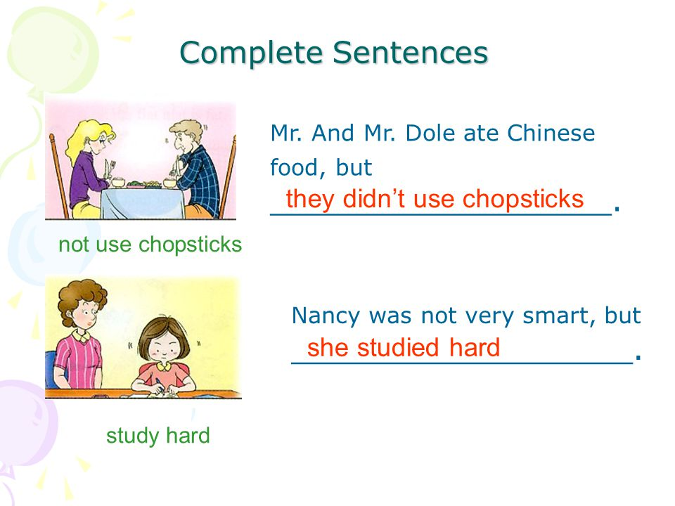 Complete Sentences not use chopsticks Mr. And Mr.