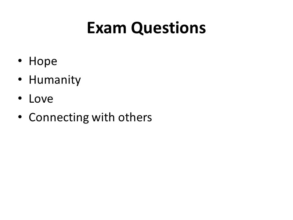 Exam Questions Hope Humanity Love Connecting with others