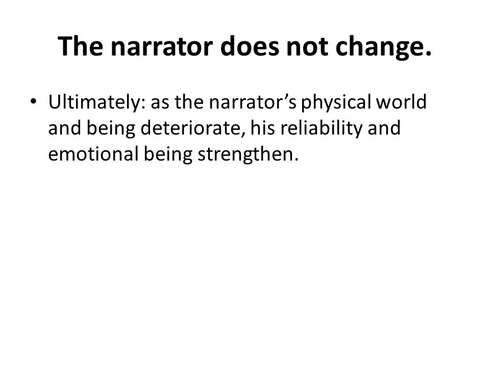 The narrator does not change.