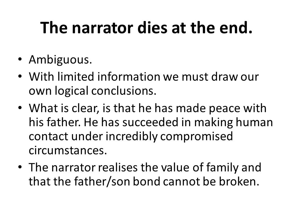 The narrator dies at the end. Ambiguous.