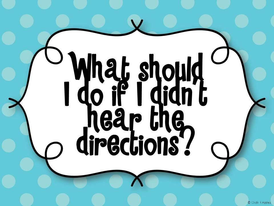 What should I do if I didn't hear the directions © Chalk & Apples