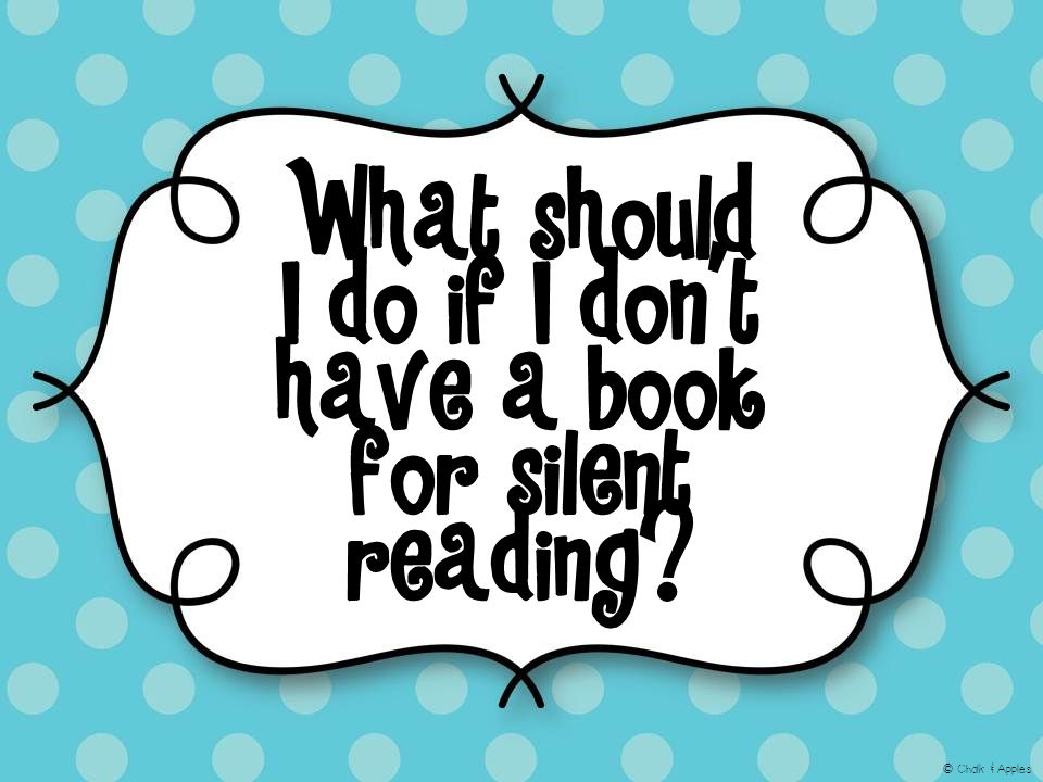 What should I do if I don't have a book for silent reading © Chalk & Apples