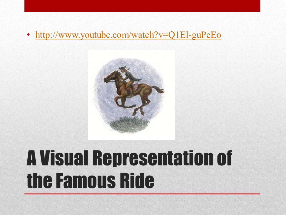 A Visual Representation of the Famous Ride http://www.youtube.com/watch v=Q1El-guPeEo