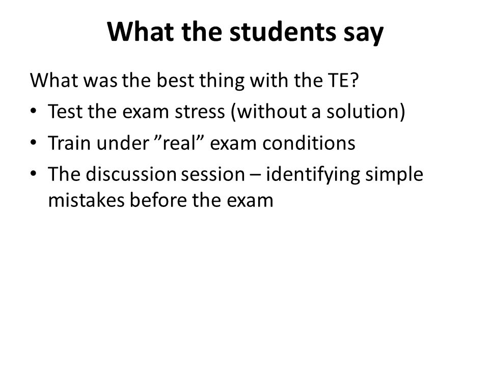 What the students say What was the best thing with the TE.