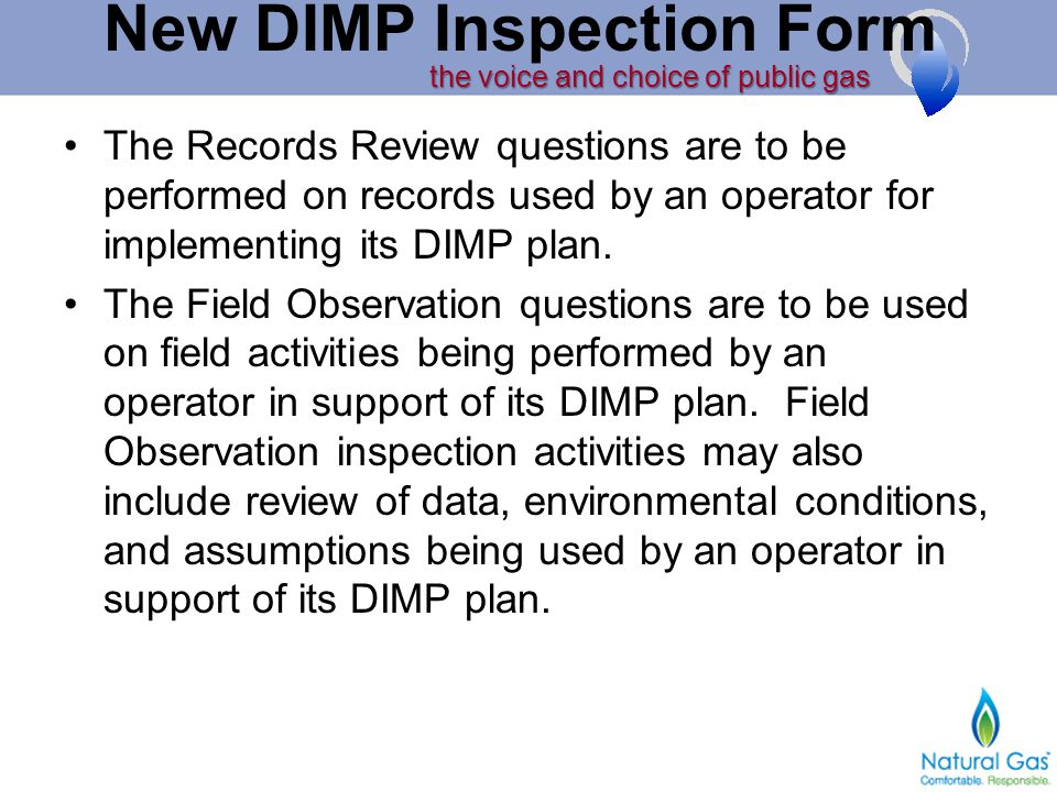 the voice and choice of public gas New DIMP Inspection Form The Records Review questions are to be performed on records used by an operator for implementing its DIMP plan.