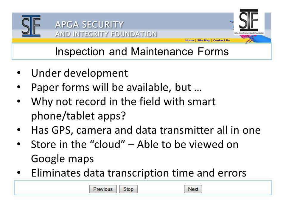 Inspection and Maintenance Forms Under development Paper forms will be available, but … Why not record in the field with smart phone/tablet apps.