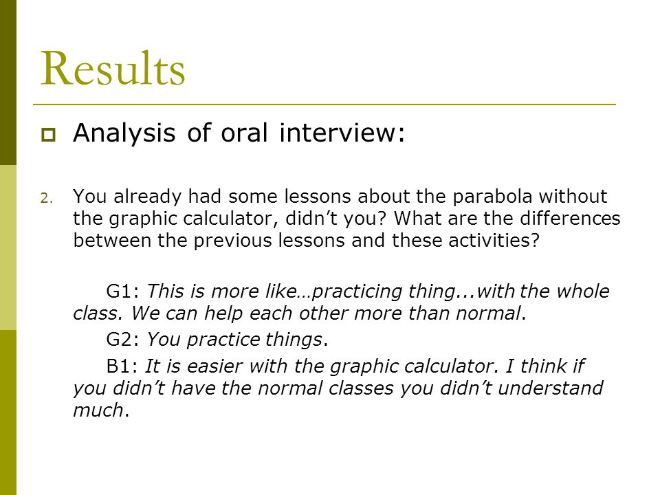 Results  Analysis of oral interview: 2.