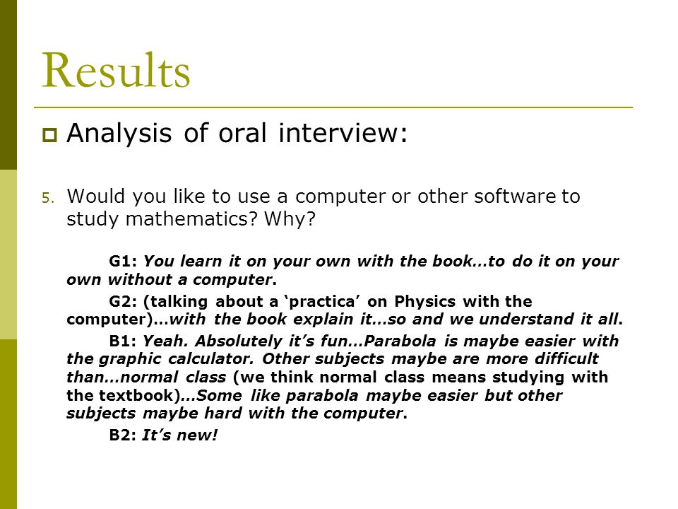 Results  Analysis of oral interview: 5.