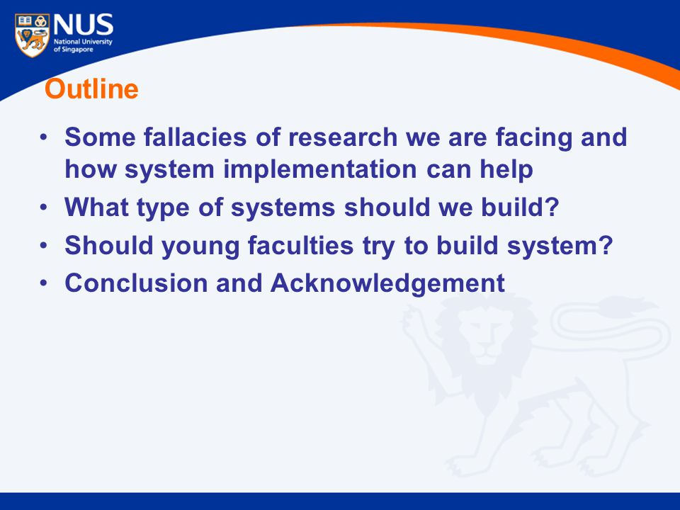 Outline Some fallacies of research we are facing and how system implementation can help What type of systems should we build.