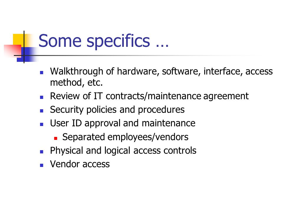 Some specifics … Walkthrough of hardware, software, interface, access method, etc.