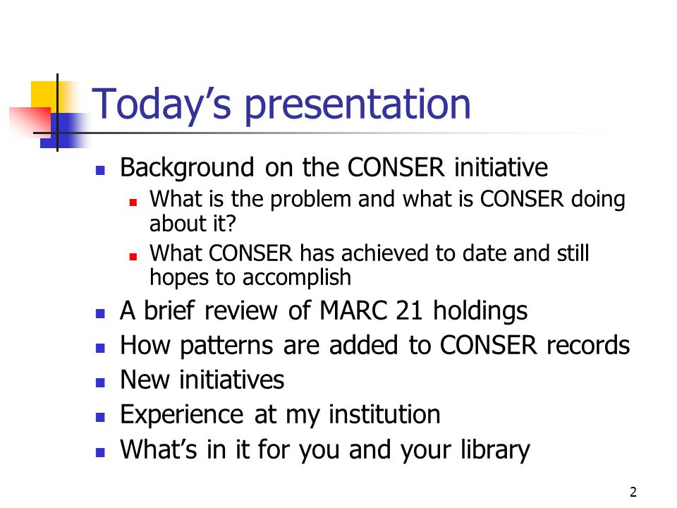 2 Today's presentation Background on the CONSER initiative What is the problem and what is CONSER doing about it.