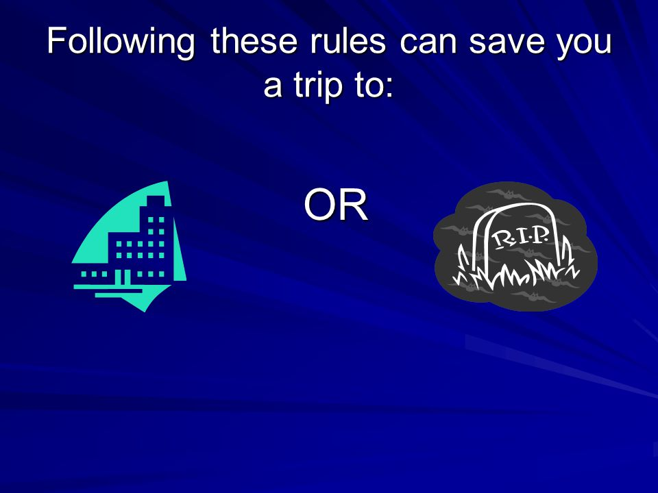 Following these rules can save you a trip to: OR