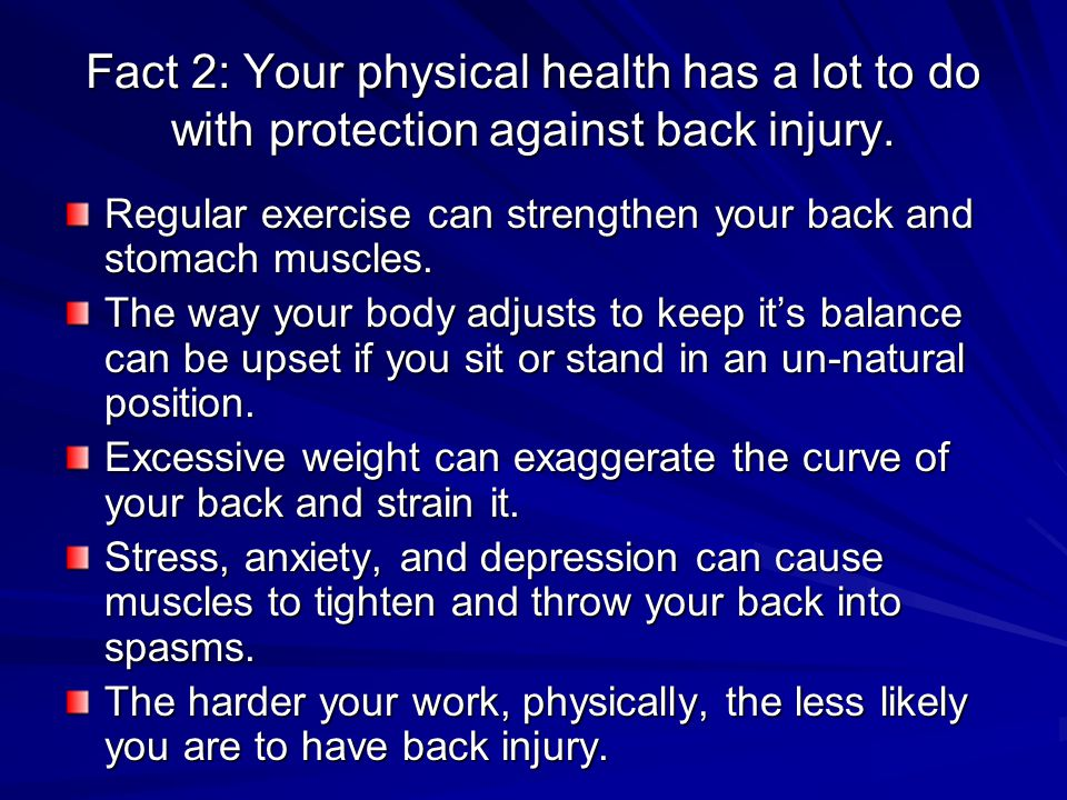Fact 2: Your physical health has a lot to do with protection against back injury.