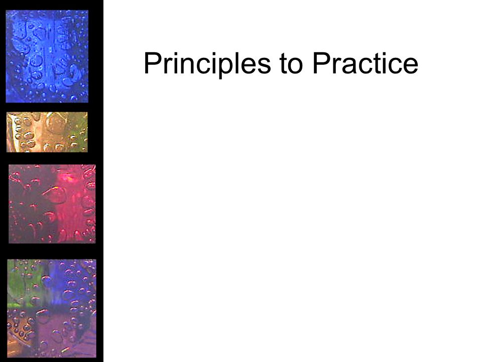 Principles to Practice