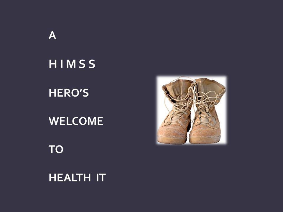 A H I M S S HERO'S WELCOME TO HEALTH IT