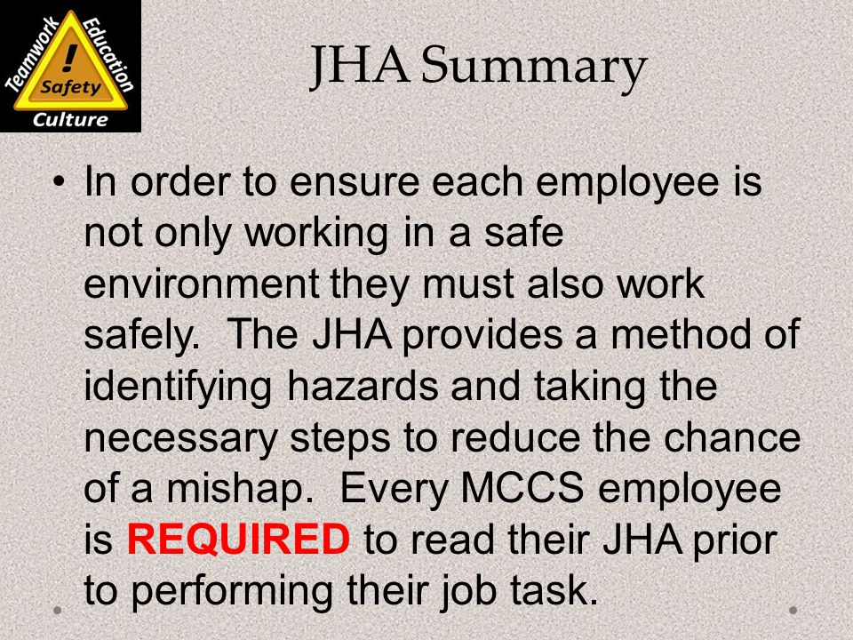 In order to ensure each employee is not only working in a safe environment they must also work safely.