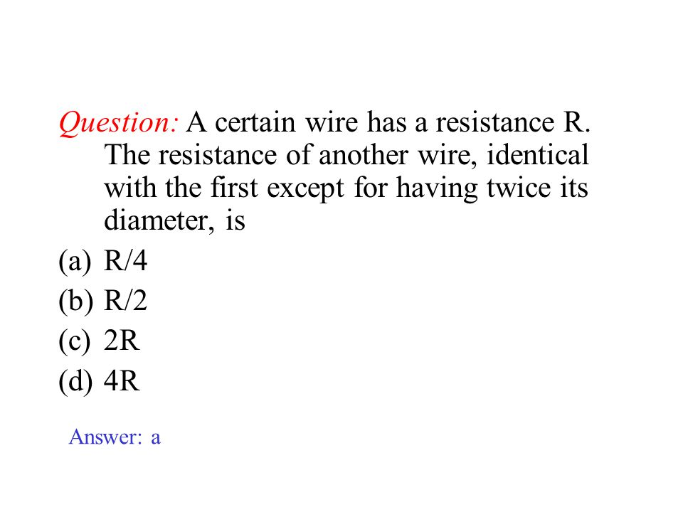 Question: A certain wire has a resistance R.