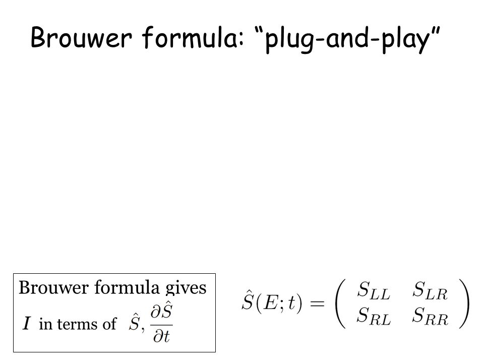 Brouwer formula gives I in terms of Brouwer formula: plug-and-play