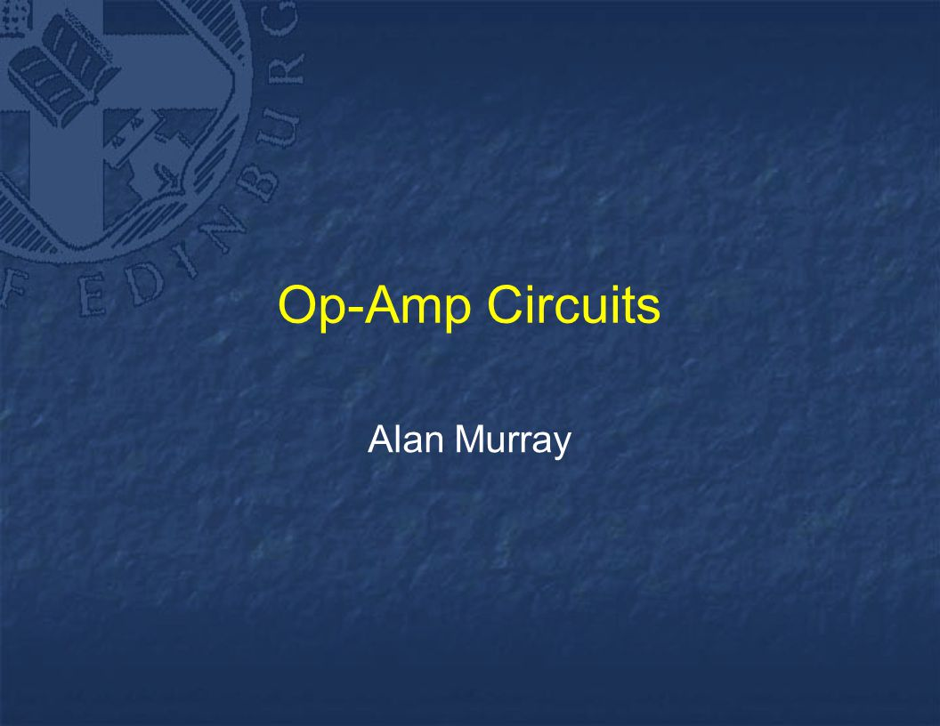 Op Amp Circuits Alan Murray Agenda Circuit Analysis Non Practical Inverting Amplifier Using 741 1