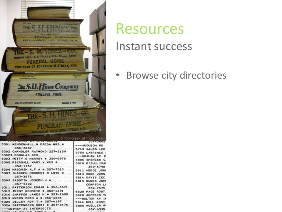 Resources Instant success Browse city directories Find old newspaper stories Go to JewishGen.org © rockcreek at flickr.com