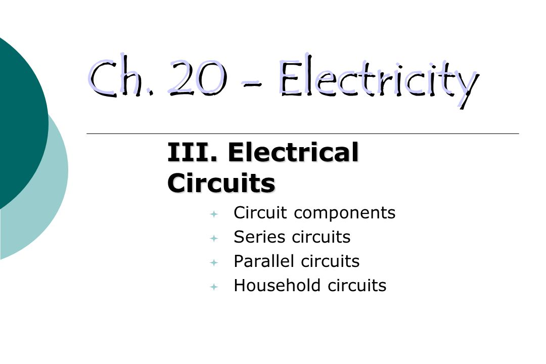 Ch. 20 - Electricity III.