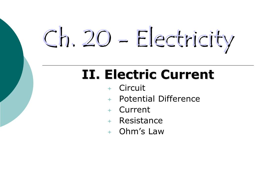 Ch. 20 - Electricity II.