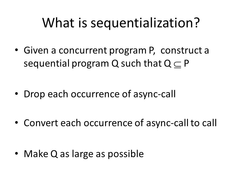 What is sequentialization.
