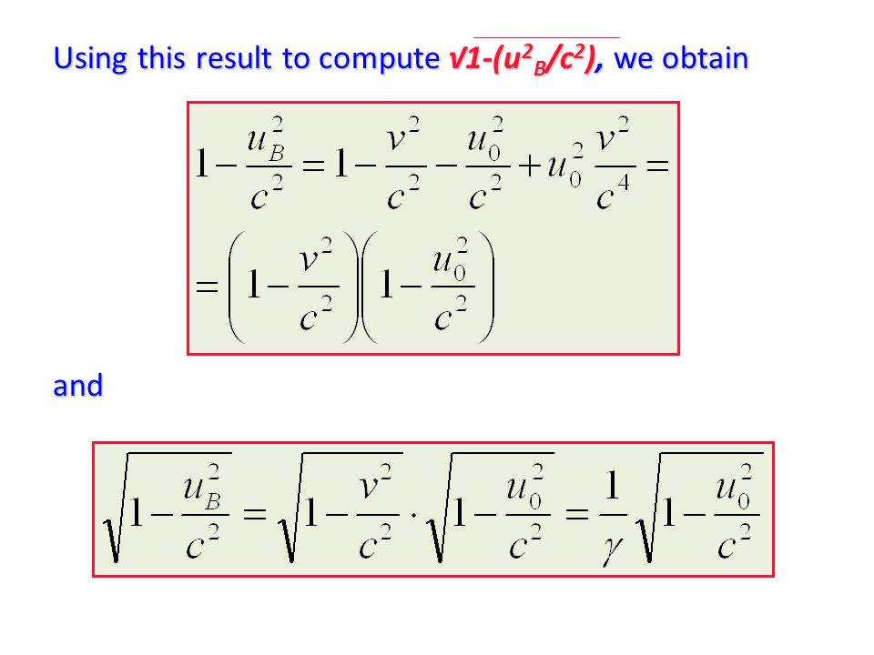 Using this result to compute √1-(u 2 B /c 2 ), we obtain and