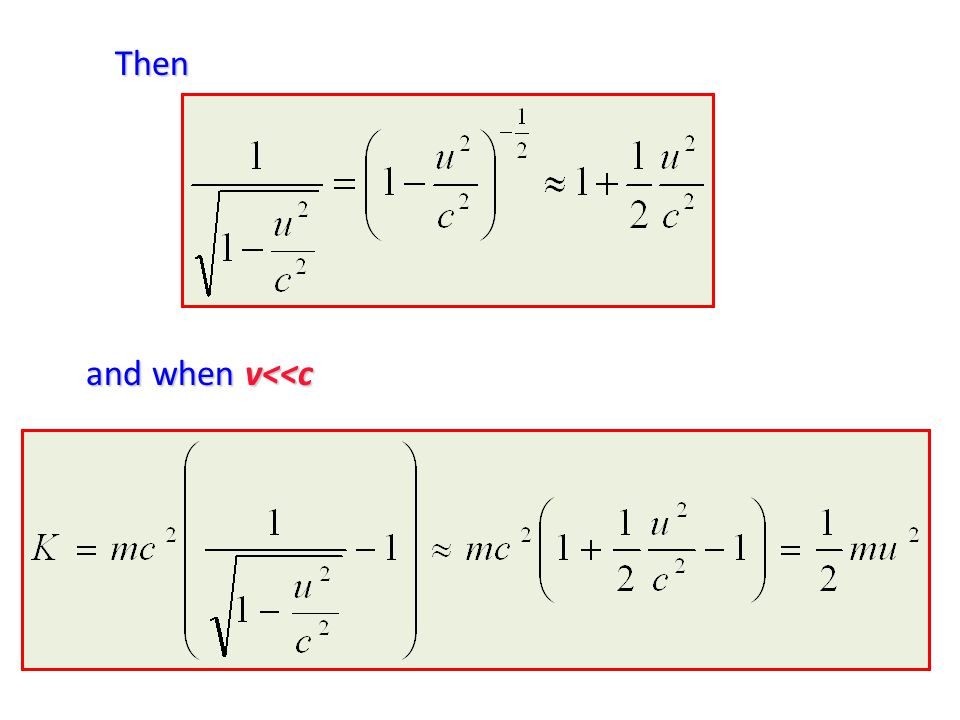 Then Then and when v<<c