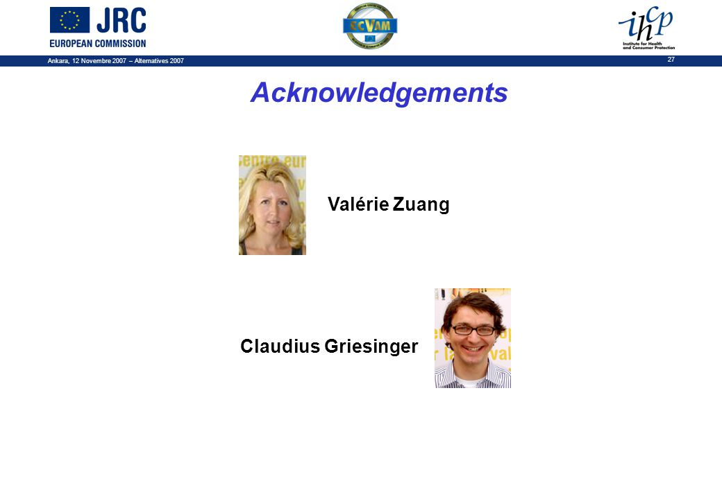 Ankara, 12 Novembre 2007 – Alternatives 2007 27 Valérie Zuang Claudius Griesinger Acknowledgements