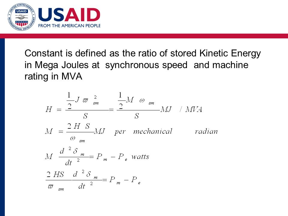 Constant is defined as the ratio of stored Kinetic Energy in Mega Joules at synchronous speed and machine rating in MVA