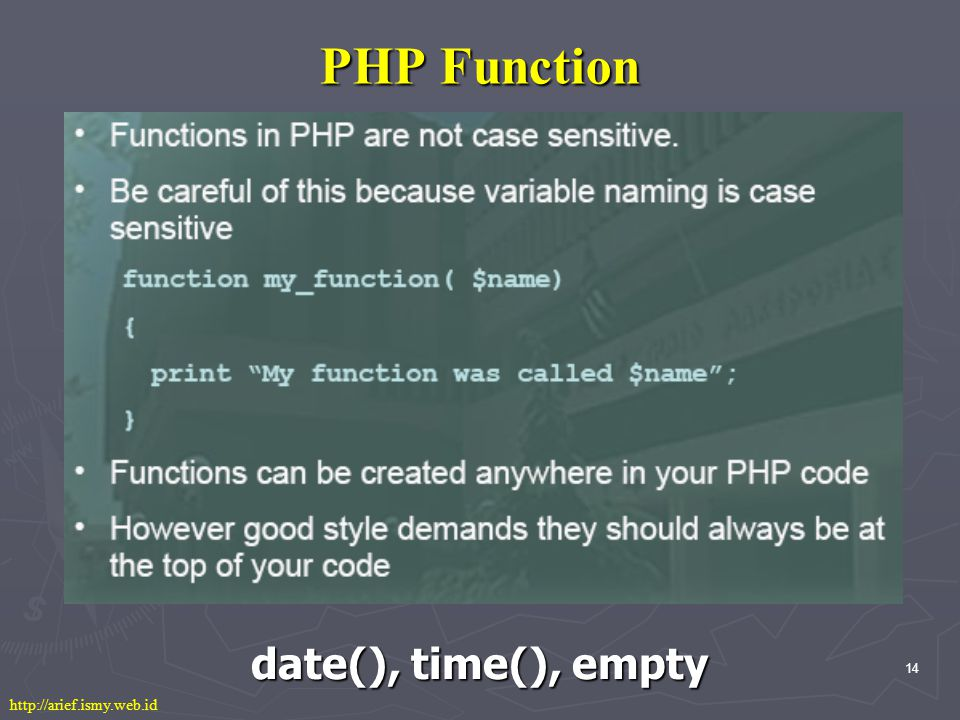 14 PHP Function http://arief.ismy.web.id date(), time(), empty