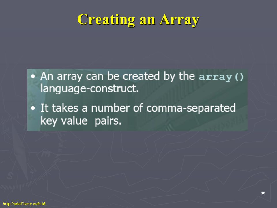 18 Creating an Array http://arief.ismy.web.id