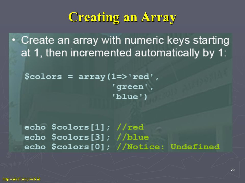 20 Creating an Array http://arief.ismy.web.id