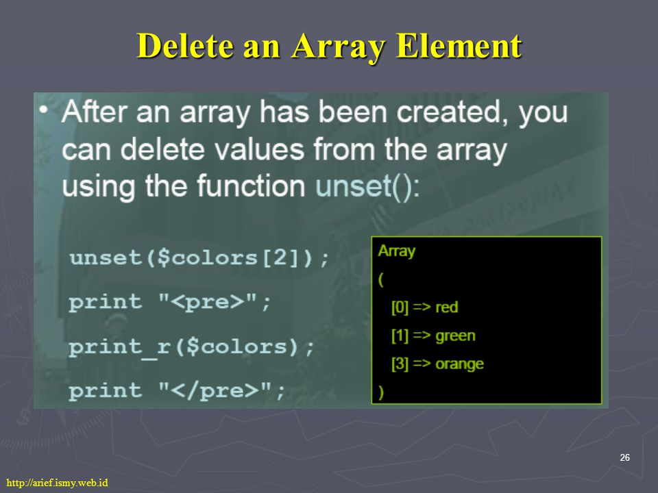 26 Delete an Array Element http://arief.ismy.web.id