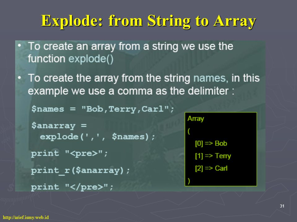 31 Explode: from String to Array http://arief.ismy.web.id