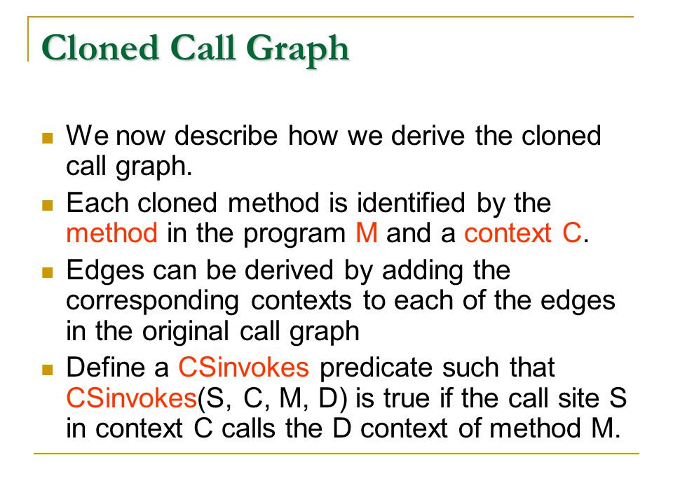 Cloned Call Graph We now describe how we derive the cloned call graph.